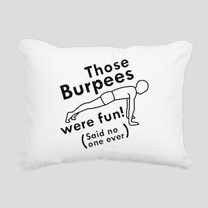 Those Burpees Were Fun Rectangular Canvas Pillow