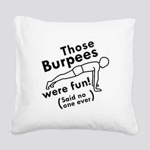 Those Burpees Were Fun Square Canvas Pillow