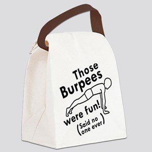 Those Burpees Were Fun Canvas Lunch Bag
