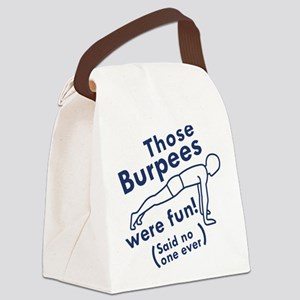 Those Burpees Were Fun Canvas Lunch Bag