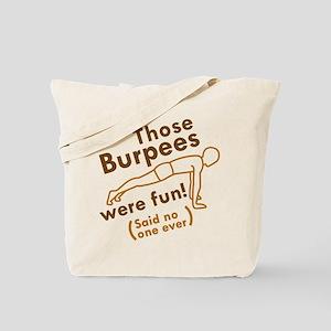Those Burpees Were Fun Tote Bag