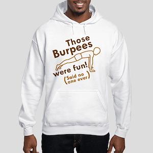 Those Burpees Were Fun Hooded Sweatshirt