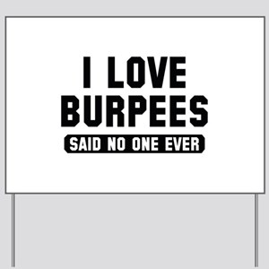 I Love Burpees Yard Sign
