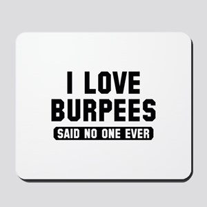 I Love Burpees Mousepad