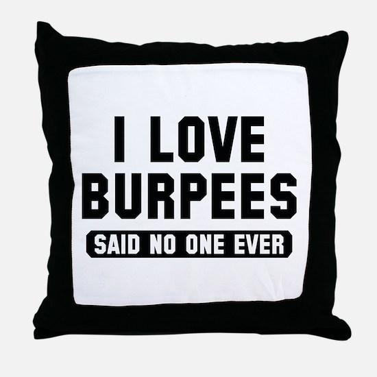 I Love Burpees Throw Pillow