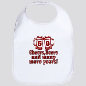60 Cheers Beers And Many More Years Bib