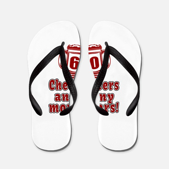 60 Cheers Beers And Many More Years Flip Flops