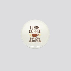 I Drink Coffee Mini Button