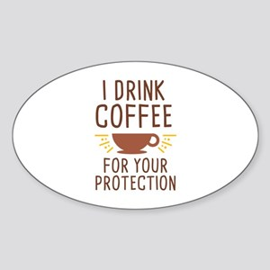 I Drink Coffee Sticker (Oval)