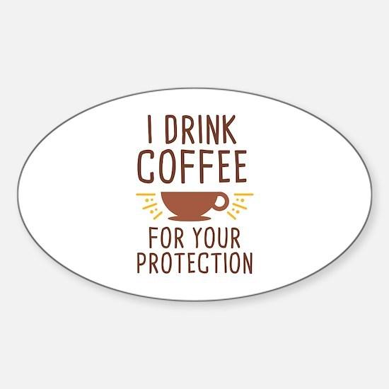 I Drink Coffee Sticker (Oval)