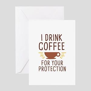I Drink Coffee Greeting Card