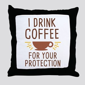 I Drink Coffee Throw Pillow