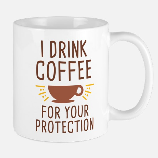 I Drink Coffee Mug