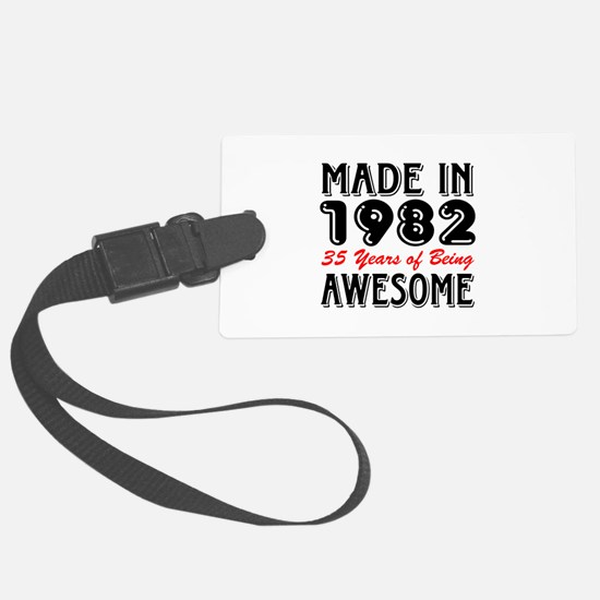 Made In 1982 35 Years of Being A Luggage Tag