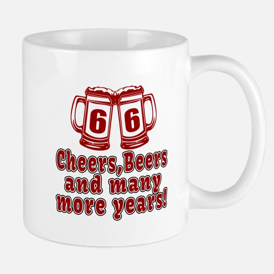66 Cheers Beers And Many More Years Mug