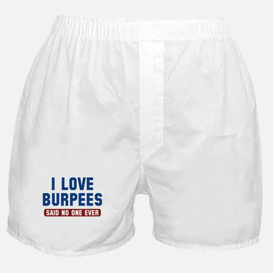 I Love Burpees Boxer Shorts