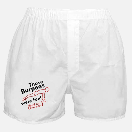 Those Burpees Were Fun Boxer Shorts