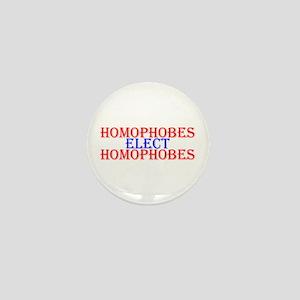 Homophobes Elect Homophobes Mini Button