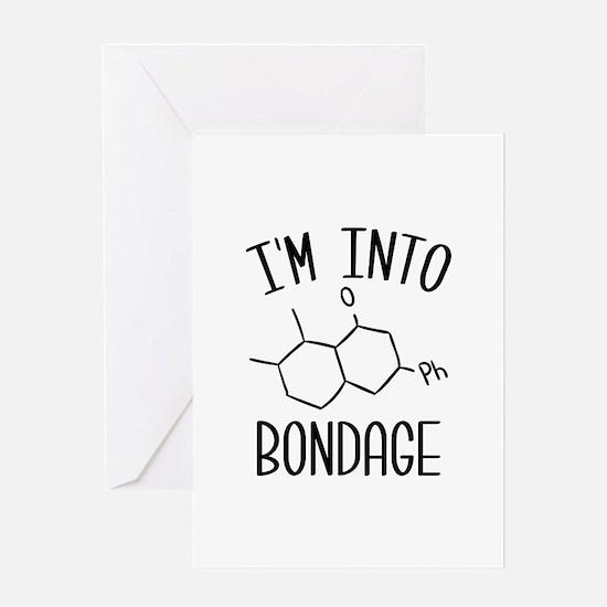 I'm Into Bondage Greeting Card