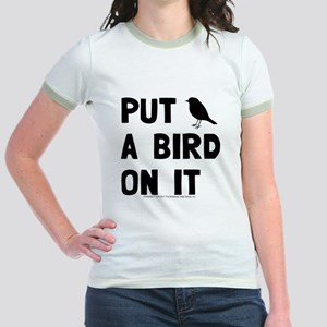 Put a bird on it Jr. Ringer T-Shirt