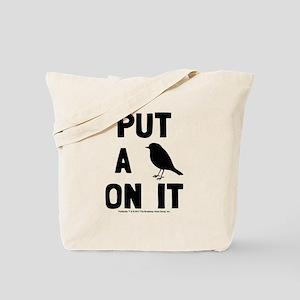 Put a bird on it Tote Bag