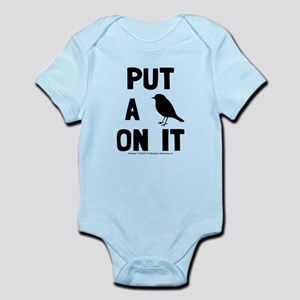 Put a bird on it Infant Bodysuit