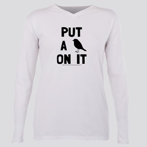 Put a bird on it Plus Size Long Sleeve Tee