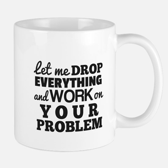 Let me DROP Mugs