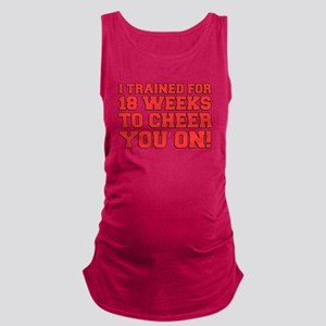 Trained 18 Weeks To Cheer Tank Top