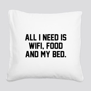 All I Need Square Canvas Pillow