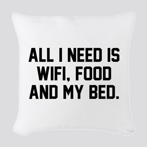 All I Need Woven Throw Pillow
