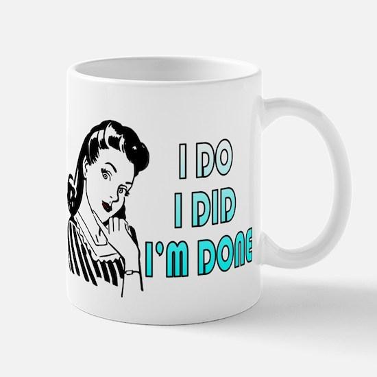 i do i did i'm done Mugs