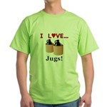 I Love Jugs Green T-Shirt