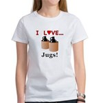 I Love Jugs Women's T-Shirt