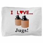 I Love Jugs Pillow Sham