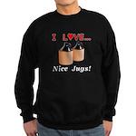 I Love Nice Jugs Sweatshirt (dark)
