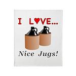 I Love Nice Jugs Throw Blanket