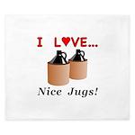 I Love Nice Jugs King Duvet