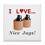 I Love Nice Jugs Tile Coaster