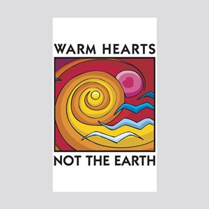 Warm Hearts, Not the Earth Rectangle Sticker