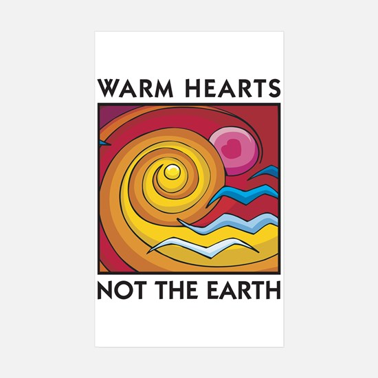 Warm Hearts, Not the Earth Rectangle Bumper Stickers