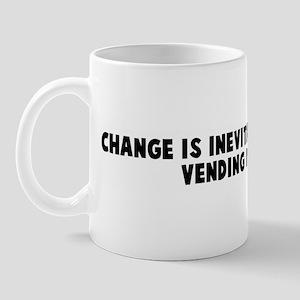 Change is inevitable except f Mug