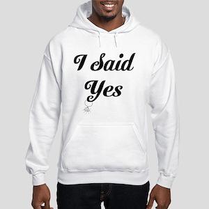 I Said Yes Design Sweatshirt