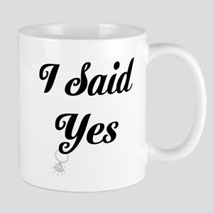 I Said Yes Design Mugs