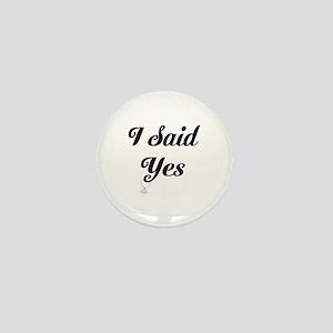 I Said Yes Design Mini Button
