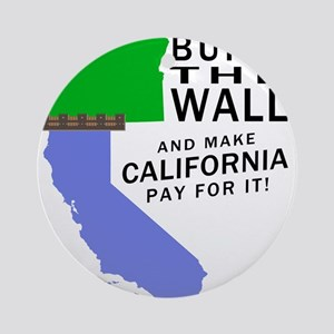 Build The Wall And Make California Pay For It Roun