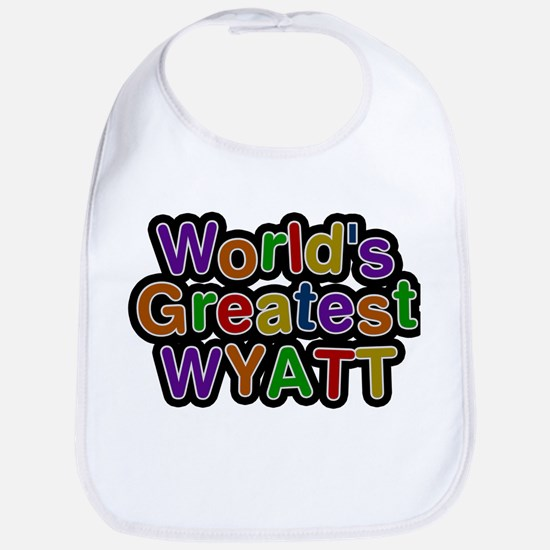 Worlds Greatest Wyatt Baby Bib