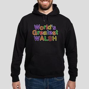 Worlds Greatest Walsh Sweatshirt