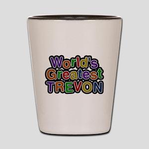 Worlds Greatest Trevon Shot Glass
