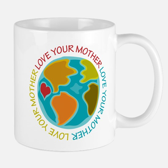 Love Your Mother Mugs